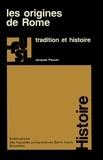 Jacques Poucet - Les origines de Rome - Tradition et histoire.