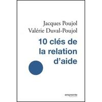 Jacques Poujol et Valérie Duval-Poujol - 10 clés de la relation d'aide.