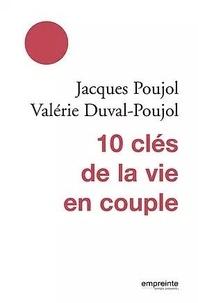 Jacques Poujol et Valérie Duval-Poujol - 10 clés de la vie de couple.