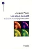 Jacques Poujol - Les abus sexuels - Comprendre et accompagner les victimes.