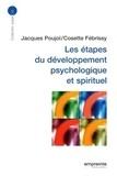 Jacques Poujol et Cosette Febrissy - Les étapes du développement psychologique et spirituel.