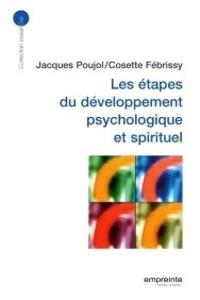 Jacques Poujol et Cosette Fébrissy - Les étapes du développement psychologique et spirituel.