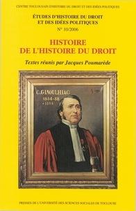 Jacques Poumarède - Histoire de l'histoire du droit.