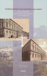 Jacques Poumarède et Jean-Pierre Allinne - Itinéraire(s) d'un historien du Droit - Jacques Poumarède, regards croisés sur la naissance de nos institutions.
