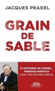 Jacques Pradel - Grain de sable.