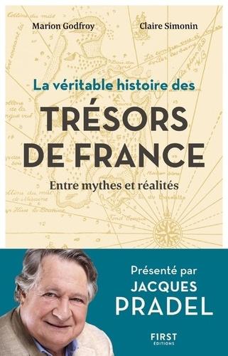 La véritable histoire des trésors de France. Entre mythes et réalités