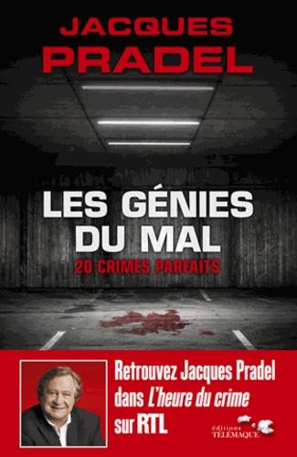 Jacques Pradel - Les génies du mal.