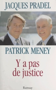Jacques Pradel et Patrick Meney - Y a pas de justice.