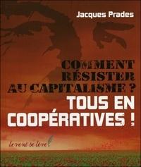 Comment résister au capitalisme ? - Tous en coopératives!.pdf