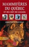 Jacques Prescott et Pierre Richard - Mammifères du Québec et de l'est du Canada - Édition revue et augmentée.