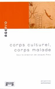 Jacques Press - Corps culturel, corps malade.