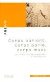Jacques Press et Irène Nigolian - Corps parlant, corps parlé, corps muet - Voies nouvelles en psychosomatique.