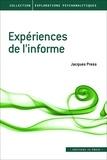 Jacques Press - Expériences de l'informe.