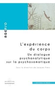 Jacques Press - L'expérience du corps - Un dialogue psychanalytique sur la psychosomatique.