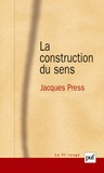 Jacques Press - La construction du sens.