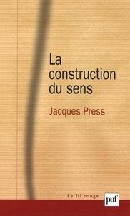 Jacques Press - La construction du sens.