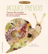 Jacques Prévert - Chanson des escargots qui vont à l'enterrement - Suivi de Chanson pour les enfants l'hiver et Les prodiges de la liberté.