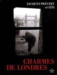 Jacques Prévert - Charmes de Londres.