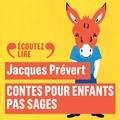 Jacques Prévert et Dominique Pinon - Contes pour enfants pas sages.