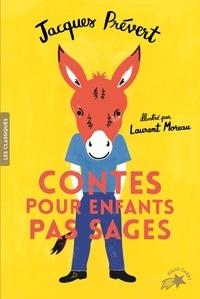 Jacques Prévert et Laurent Moreau - Contes pour enfants pas sages.