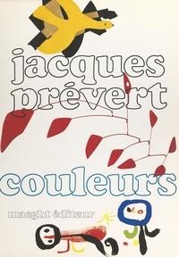 Jacques Prévert et  Collectif - Couleurs de Braque, Calder, Miró.