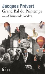 Jacques Prévert - Grand bal du printemps. Charmes de Londres.