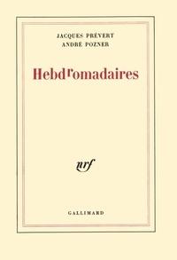 Jacques Prévert et André Pozner - Hebdromadaires.