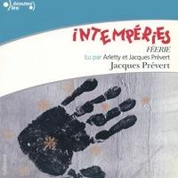 Jacques Prévert et  Arletty - Intempéries (Féerie).