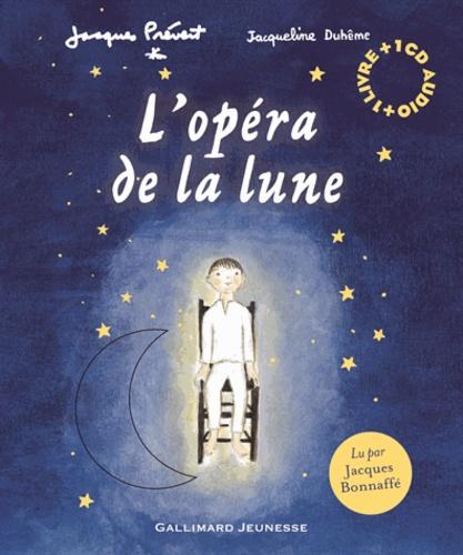 Jacques Prévert et Jacqueline Duhême - L'opéra de la Lune. 1 CD audio