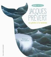 Jacques Prévert et Henri Galeron - La pêche à la baleine.