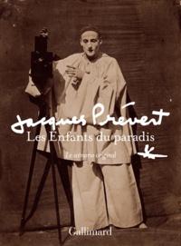 Jacques Prévert - Les Enfants du paradis.