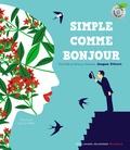 Jacques Prévert et Séverin Millet - Simple comme bonjour. 1 CD audio