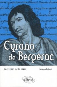 Jacques Prévot - Cyrano de Bergerac - L'écrivain de la crise.