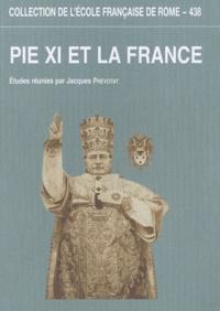 Jacques Prévotat - Pie XI et la France - L'apport des archives du pontificat de Pie XI à la connaissance des rapports entre le Saint-Siège et la France.