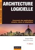 Jacques Printz - Architecture logicielle - 3e édition - Concevoir des applications simples, sûres et adaptables.