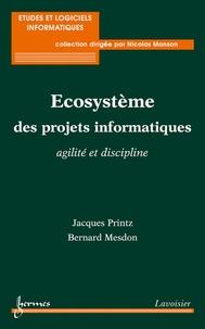 Jacques Printz et Bernard Mesdon - Ecosystème des projets informatiques : agilité et discipline.