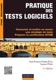 Jacques Printz et Jean-François Pradat-Peyre - Pratique des tests logiciels - 2e éd. - Concevoir et mettre en oeuvre une stratégie de tests. Préparer la certification ISTQB.