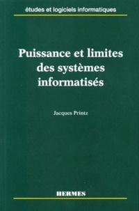 Jacques Printz - Puissance et limites des systèmes informatisés.