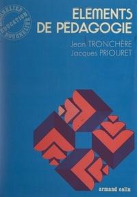 Jacques Priouret et Jean Tronchère - Éléments de pédagogie - Cycle élémentaire.