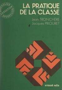 Jacques Priouret et Jean Tronchère - La pratique de la classe.
