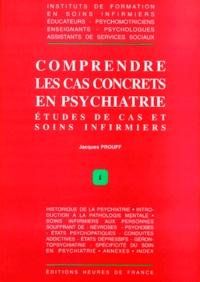 COMPRENDRE LES CAS CONCRETS EN PSYCHIATRIE. - Etudes de cas et soins infirmiers.pdf