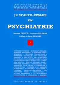 Jacques Prouff et Stéphane Szerman - Je m'auto-évalue en psychiatrie.