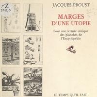 Jacques Proust - Marges d'une utopie - Pour une lecture critique des planches de L'Encyclopédie.