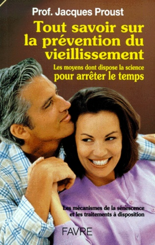Jacques Proust - Tout savoir sur le vieillissement et les traitements antisénescence.