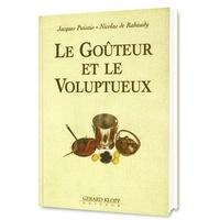 Jacques Puisais et Nicolas de Rabaudy - Le goûteur et le voluptueux - Scènes de la vie gourmande.