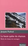 Jacques Puthod - La haute quête du chamois - Récits de chasse de montagne.