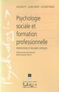 Jacques Py et Alain Somat - Psychologie sociale et formation professionnelle - Propositions et regards critiques.