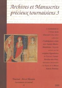Jacques Pycke et Anne Dupont - Archives et manuscrits précieux tournaisiens - Volume 3.