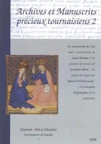 Jacques Pycke et Anne Dupont - Archives et manuscrits précieux tournaisiens - Volume 2.