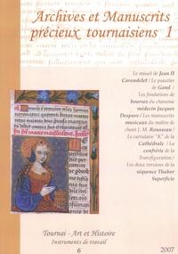 Jacques Pycke et Anne Dupont - Archives et manuscrits précieux tournaisiens - Volume 1.